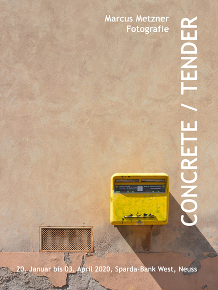 Marcus Metzner Photography Exhibition Concrete/Tender Neuss